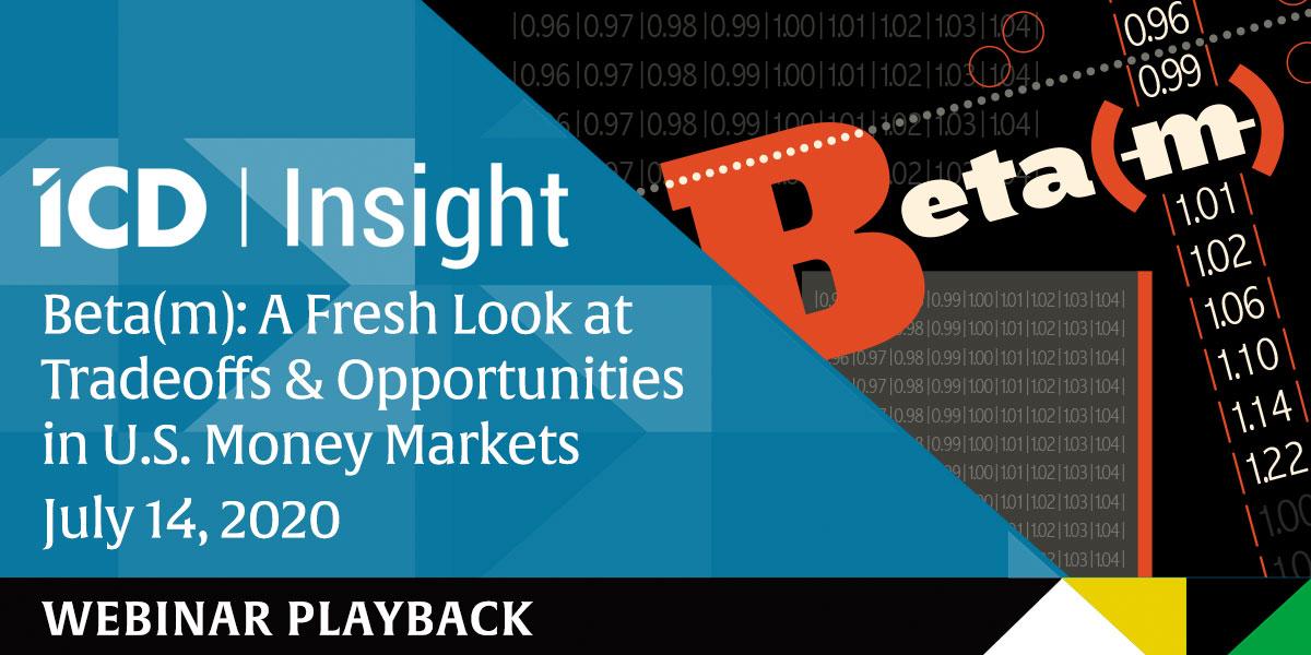Beta(m): A Fresh Look at Tradeoffs & Opportunities in Money Markets
